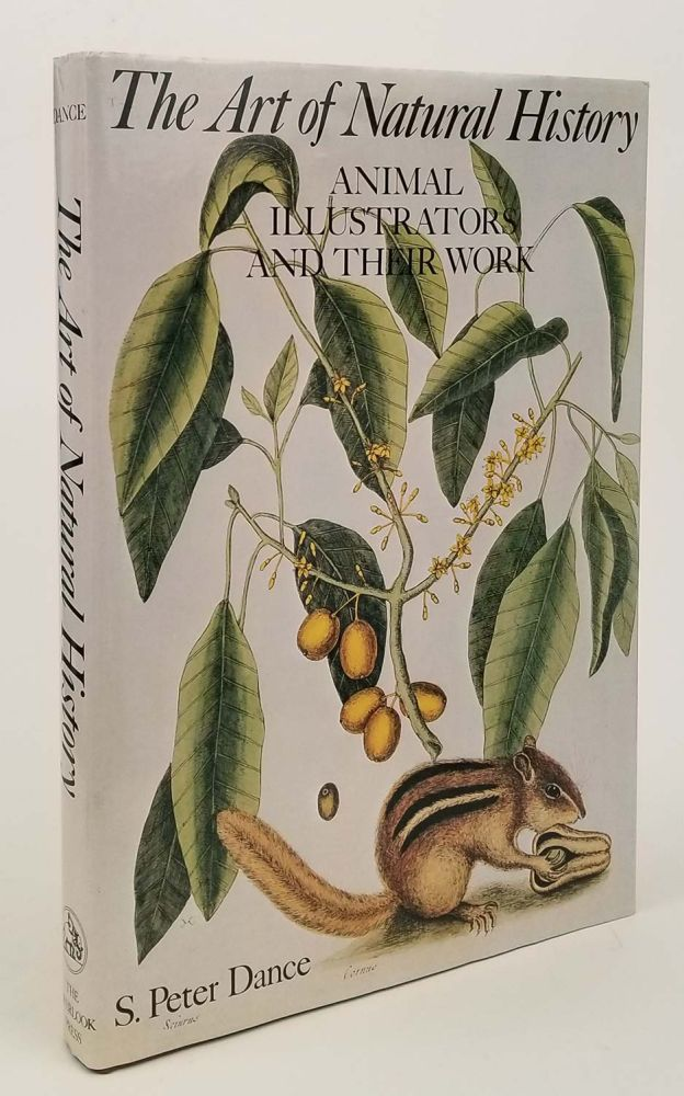 The Art of Natural History. Animal Illustrators and their Work. NATURAL HISTORY, S. Peter Dance.