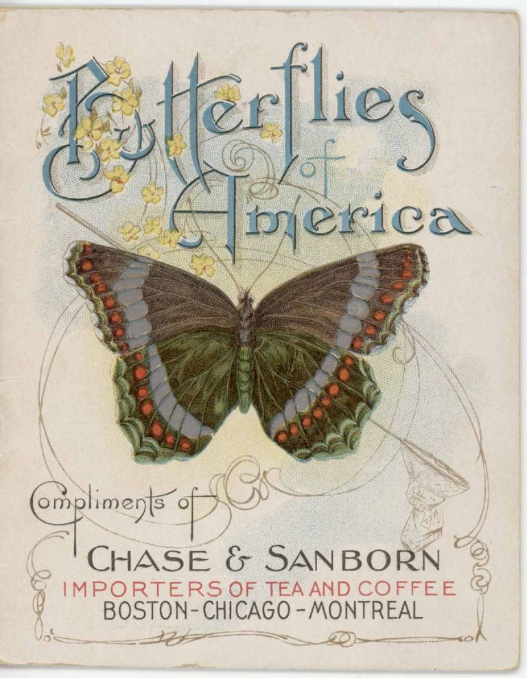 Butterflies of America. Compliments of Chase & Sanborn, Importers of Tea and Coffee, Boston - Chicago - Montreal. TEA COMPANY PROMO - CHROMOS of BUTTERFLIES / MOTHS.