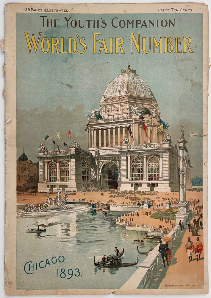 The Youth's Companion. World's Fair Number. May 4, 1893. CHICAGO WORLD'S FAIR / EXPOSITIONS.