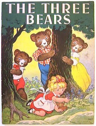 The Three Bears. THREE BEARS - GOLDILOCKS