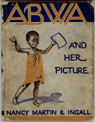 Abwa and Her Picture. A Story of Africa. AFRICA, Nancy Martin