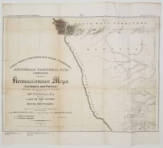 United States Northern Boundary Commission. Reconnaissance Maps . (Six sheets and Profile) ...