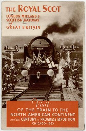 The Royal Scot. London Midland & Scottish Railway of Great Britain. Visit of the train to the North American continent and the Century of Progress Exposition Chicago 1933. LONDON MIDLAND.