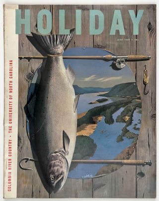 Holiday Magazine. June 1949. COLUMBIA RIVER / UNIVERSITY OF NORTH CAROLINA