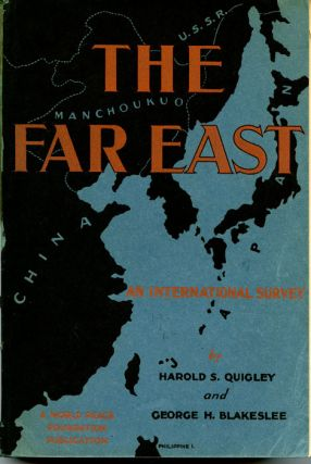 The Far East. An International Survey. CHINA / JAPAN, Harold S. Quigley, George H. Blakeslee