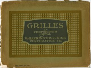 Grilles of Perforated Metal. The Harrington & King Perforating Co.
