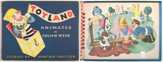 Toyland. An Animated Book. JULIAN WEHR, Martha Paulsen