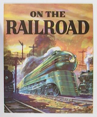 On the Railroad. Robert S. Henry.