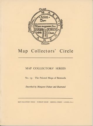 The Printed Maps of Bermuda. Map Collectors' Series No. 19. BERMUDA, Margaret Palmer