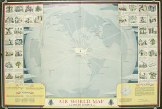 Air World Map. By American Airlines, Inc. WORLD AVIATION MAP - WORLD WAR II - AMERICAN AIRLINES