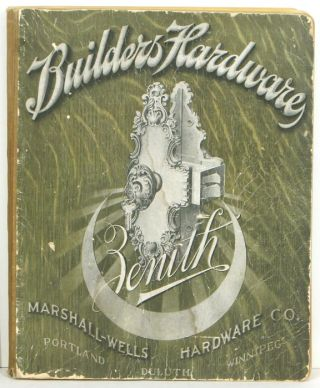 Catalog of Builders' Hardware. Marshall-Wells Hardware Co. Portland Duluth Winnipeg.