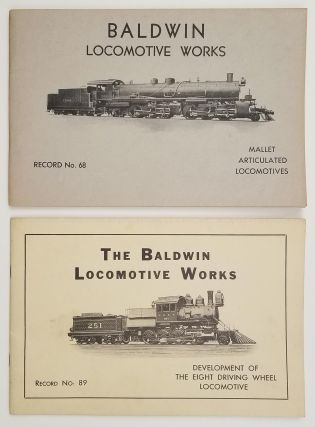 Baldwin Locomotive Works. Mallet Articulated Locomotives. Record No. 68. AND Record. 89. ...