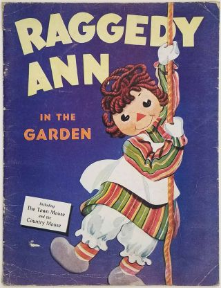 Raggedy Ann in the Garden. / The Town Mouse and the Country Mouse. JOHNNY GRUELLE.
