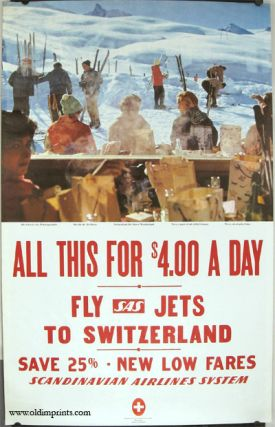 All This for $4.00 A Day. Fly SAS Jets to Switzerland. Save 25%. New Low Fares. Scandinavian...