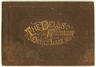 The Dells of the Wisconsin and Devil's Lake, Wis.