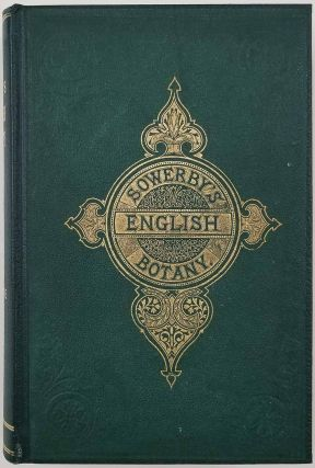 English Botany; or, Coloured Figures of British Plants. Volume VII. Labiate to Amarantaceae. Cover title: Sowerby's English Botany.