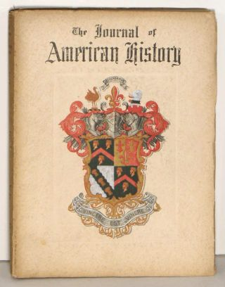 The Journal of American History. Relating Life Stories of Men and Evetns that have entered into...
