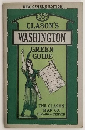 Clason's Washington Green Guide. State and City Maps, Auto Road Logs, Railroads...