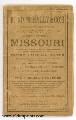 Rand McNally & Co.'s Indexed County and Township Pocket Map and Shippers' Guide of Missouri Accompanied by a New and Original Compilation and Ready Reference Index, Showing in Detail the Entire Railroad System...