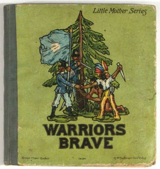 Warriors Brave. A Story of the Little Lead Soldiers. NATIVE AMERICANS / TOYS, M. M. Jamieson Jr