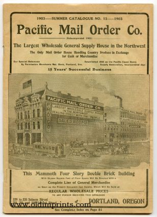 1903 Summer Catalogue No. 15. Pacific Mail Order Co. The Largest Wholesale General Supply Hous in...