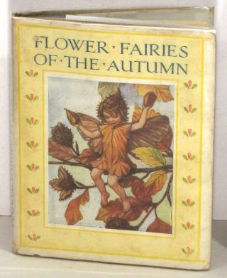 Flower Fairies of the Autumn with the Nuts and Berries they bring. Poems and Pictures. CICELY...
