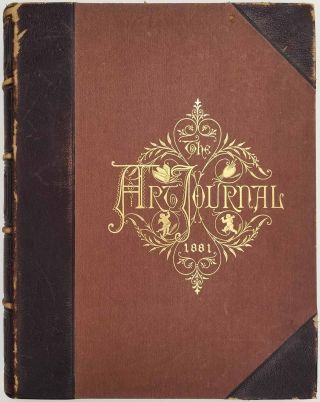 The Art Journal for 1881. [WITH ORIGINAL ETCHINGS]