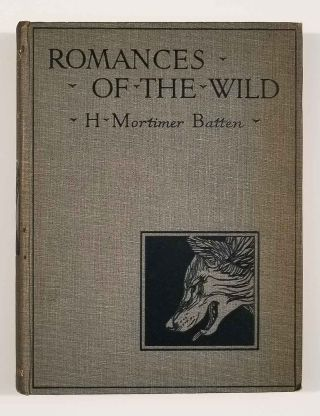 Romances of the Wild. ANIMAL LIFE, H. Mortimer Batten