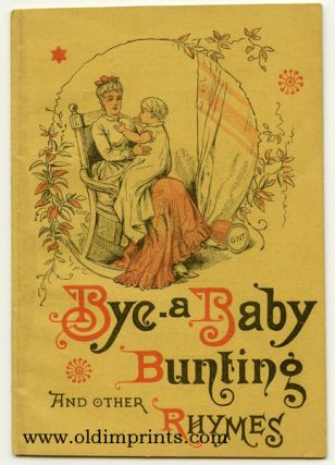 Bye-a Baby Bunting and Other Rhymes. COTTON THREAD TRADE PROMOTIONAL BOOKLET
