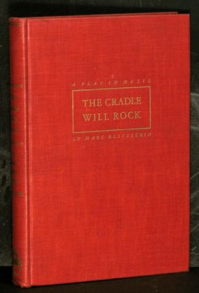 A Play in Music. The Cradle Will Rock. [FIRST EDITION]