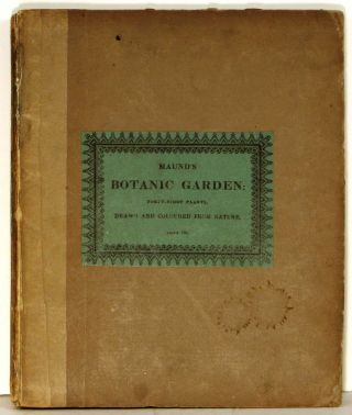 The Botanic Garden: Consisting of Highly Finished Representations of Hardy Ornamental Flowering Plants, Cultivated in Great Britain... Part VI. (Maund's Botanic Garden).