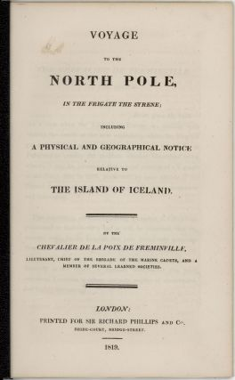 Voyage to the North Pole, in the Frigate the Syrene; Including a Physical and Geographical Notice...