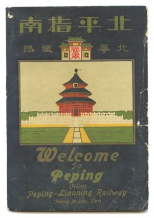 Welcome to Peping (Peking) Peping - Liaoning Railway (Peking-Mukden Line).