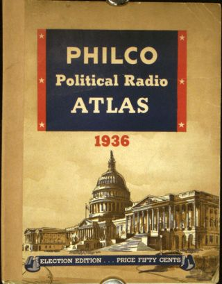 Philco Political Radio Atlas 1936. Election Edition. PRESIDENTIAL ELECTIONS / RADIO