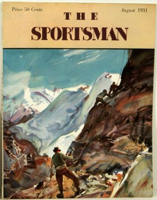 The Sportsman. 1931 - 08 (August). MOUNTAIN CLIMBING / TENNIS, Richard Ely Danielson