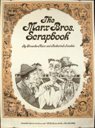 The Marx Bros. Scrapbook by Groucho Marx and Richard J. Anobile. Available wherever books are sold. W. W. Norton & Co., New York City. MARX BROTHERS.