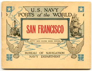U.S. Navy Ports of the World. San Francisco. Ditty Box guide Book Series. CALIFORNIA - SAN...