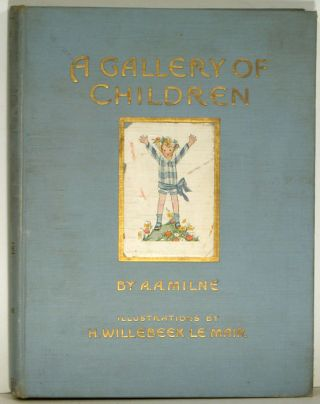 A Gallery of Children. H. WILLEBEEK LE MAIR, A. A. Milne