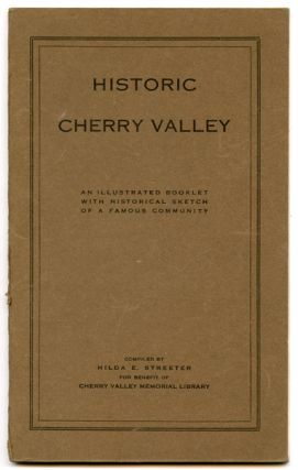 Historic Cherry Valley. An Illustrated Booklet with Historical Sketch of a Famous Community. NEW...