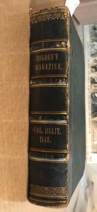 Holden's Dollar Magazine, of Criticisms, Biographies, Sketches, Essays, Tales, Reviews, Poetry, Etc, Etc. Splendidly Illustrated. Volumes III and IV. 1849.