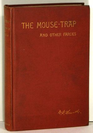 The Mouse-Trap and Other Farces. William Dean Howells