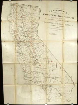 Map of California Showing the Approximate Location of the Principal Copper Deposits of the State....
