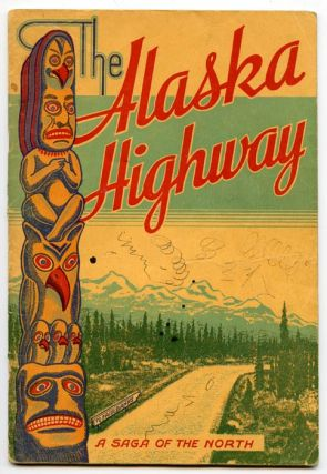 The Alaska Highway. A Saga of the North. ALASKA / CANADA - YUKON