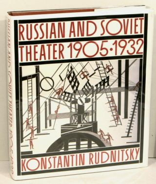 Russian and Soviet Theater 1905-1932. RUSSIAN THEATRE, Konstantin Rudnitsky