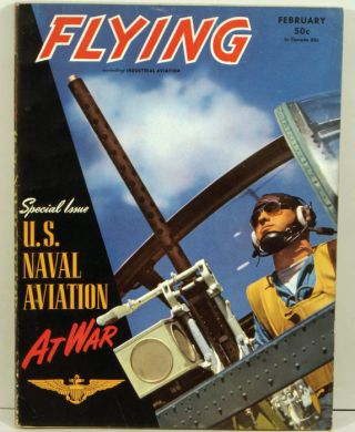 Flying including Industrial Aviation. 1943 - 02 (February). WORLD WAR II, William B. Ziff