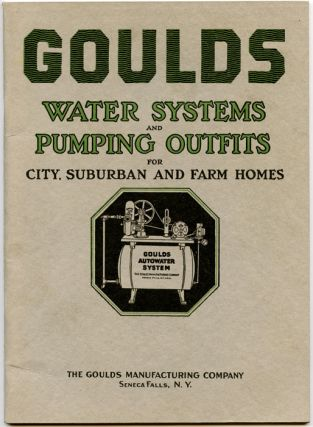 Goulds Electric and Engine Driven Water Systems and Plumbing Outfits for City, Suburban and Farm...