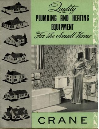 Quality Plumbing and Heating Equipment for the Small Home. 1930s PLUMBING AND HEATING