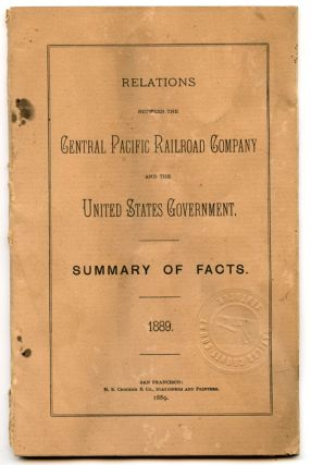Relations Between the Central Pacific Railroad Company and the United States Government: Summary...