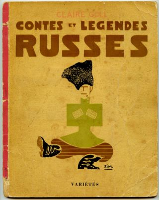 Contes et Legendes Russes (Russian Tales and Legends). Claire Goll