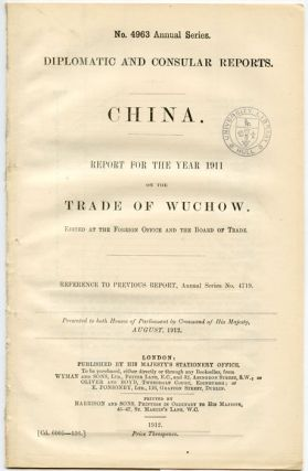 Diplomatic and Consular Reports. China. Report for the Year 1911 on the Trade of Wuchow. No. 4963 Annual Series. CHINA - GUANGXI - WUCHOW, Foreign Office, the Board of Trade.